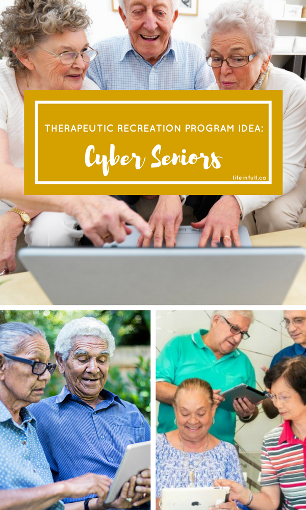 Cyber Seniors Program Inspiration idea recreation therapy therapeutic recreation activities